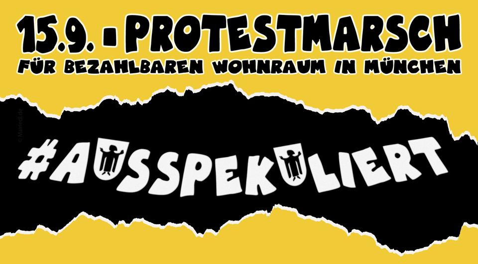 #ausspekukiert - Demo für bezahlbaren Wohnraum in einem bunten München - 15.9.2018 . Design: Sabine M. Mairiedl