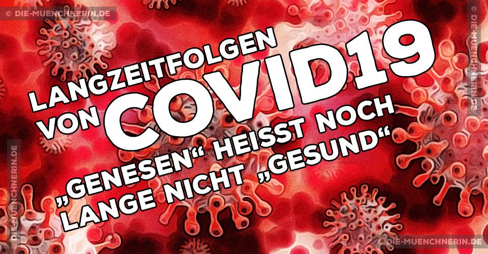 Covid-19 Langzeitfolgen Spätfolgen Langzeitbeschwerden
